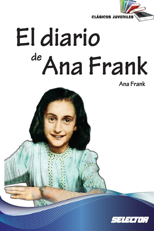 El Diario De Ana Frank Clasicos Juveniles Spanish Edition Frank Ana 9786074531466 Books