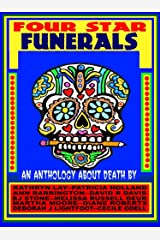 FOUR STAR FUNERALS: An Anthology About Death Kindle Edition