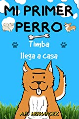 Mi Primer Perro: Libro infantil (6 - 7 años). ¡Timba llega a casa! (Spanish Edition) Paperback