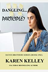Dangling... Participle? (Hayes Brothers Series Book 1) Kindle Edition