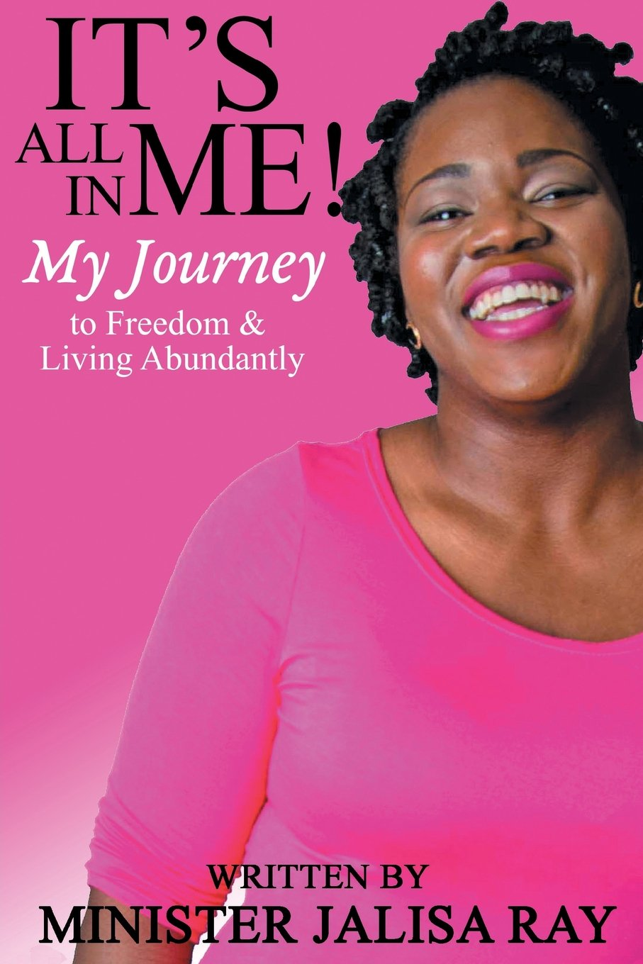 It's All in Me!: My Journey to Freedom and Living Abundantly ebook