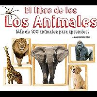 El Libro de los Animales: Más de 100 animales para aprender! (Spanish Edition)