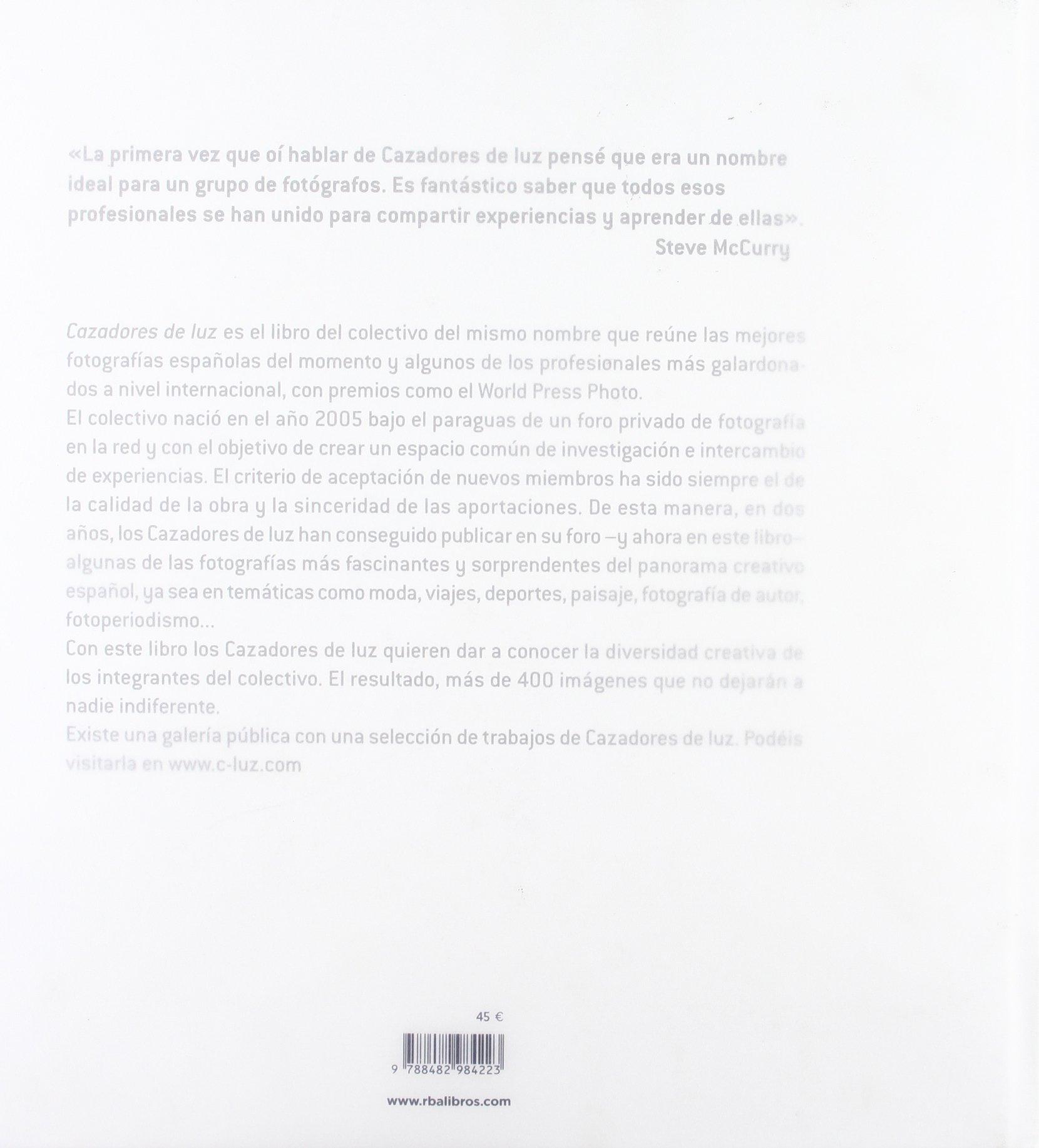 Cazadores De Luz: Las Mejores Fotografías De Los Grandes Fotógrafos Españoles: VV.AA.: 9788482984223: Amazon.com: Books