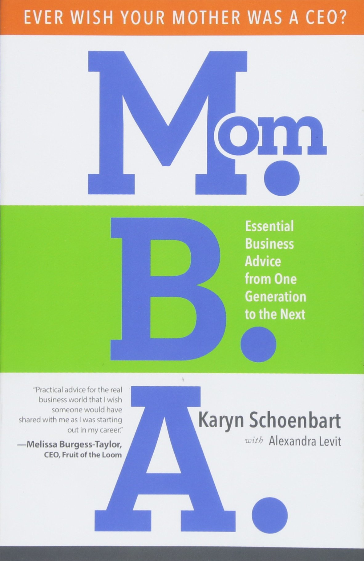 Mom.B.A.: Essential Business Advice from One Generation to the Next pdf epub