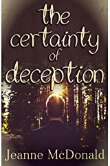 The Certainty of Deception (The Truth in Lies Saga Book 2) Kindle Edition