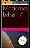 Modernes Leben 7