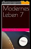 Modernes Leben 7 (German Edition)
