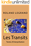 Les Transits: Textes d'interprétation (French Edition)