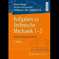 Aufgaben zu Technische Mechanik 1–3: Statik, Elastostatik, Kinetik