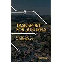 Transport for Suburbia: Beyond the Automobile Age