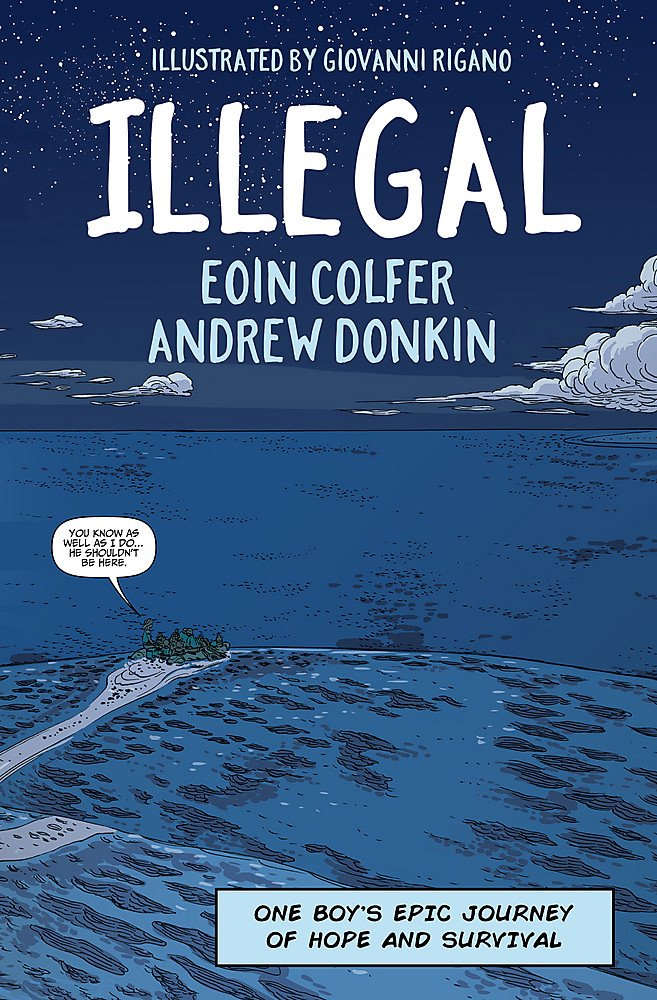 Illegal: A graphic novel telling one boy's epic journey to Europe ...