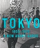 Tokyo 1955-1970: A New Avant-Garde