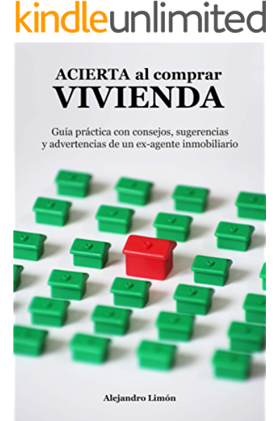 ACIERTA al comprar VIVIENDA: Guía práctica con consejos, sugerencias y advertencias de un ex-agente inmobiliario eBook: Limón Ávila, Alejandro: Amazon.es: Tienda Kindle