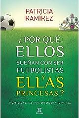 ¿Por qué ellos sueñan con ser futbolistas y ellas princesas? (Spanish Edition) Kindle Edition
