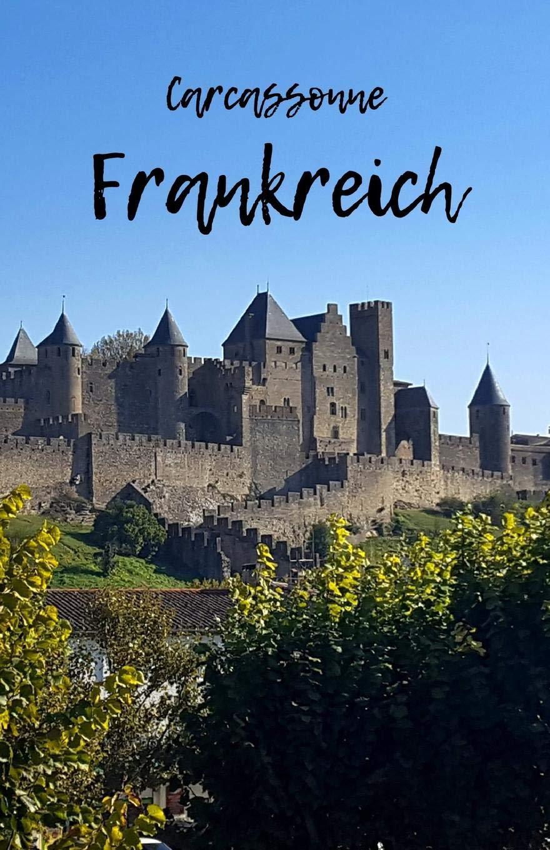 Carcassonne Frankreich: Reiseerlebnisse in Frankreich festhalten auf 100 Seiten | Soft Cover glänzend | Für Reisende: Tagebuch in DIN A4 | innen ... zum Verschenken | Reisejournal | Reisenotizen: Amazon.es: Die Welt