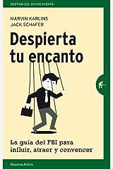 Despierta tu encanto (Gestión del conocimiento) (Spanish Edition) Kindle Edition