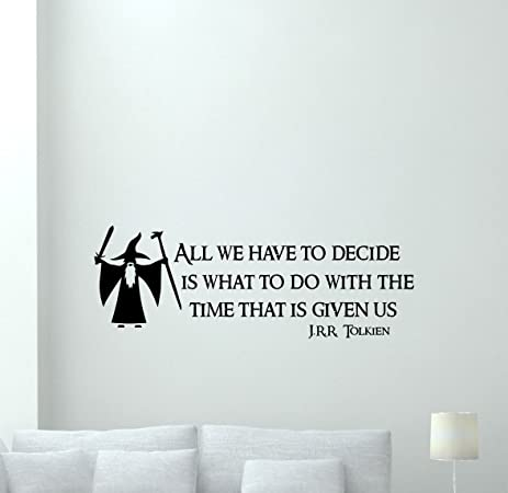 Lord Of The Rings Wall Decal All We Have To Decide Gandalf Quote Home Bedroom Vinyl  sc 1 st  Amazon.com & Amazon.com: Lord Of The Rings Wall Decal All We Have To Decide ...