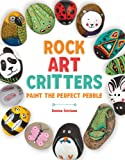 Rock Art Critters: Paint the Perfect Pebble