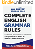 Complete English Grammar Rules: Examples, Exceptions, Exercises, and Everything You Need to Master Proper Grammar (The Farlex Grammar Book Book 1)