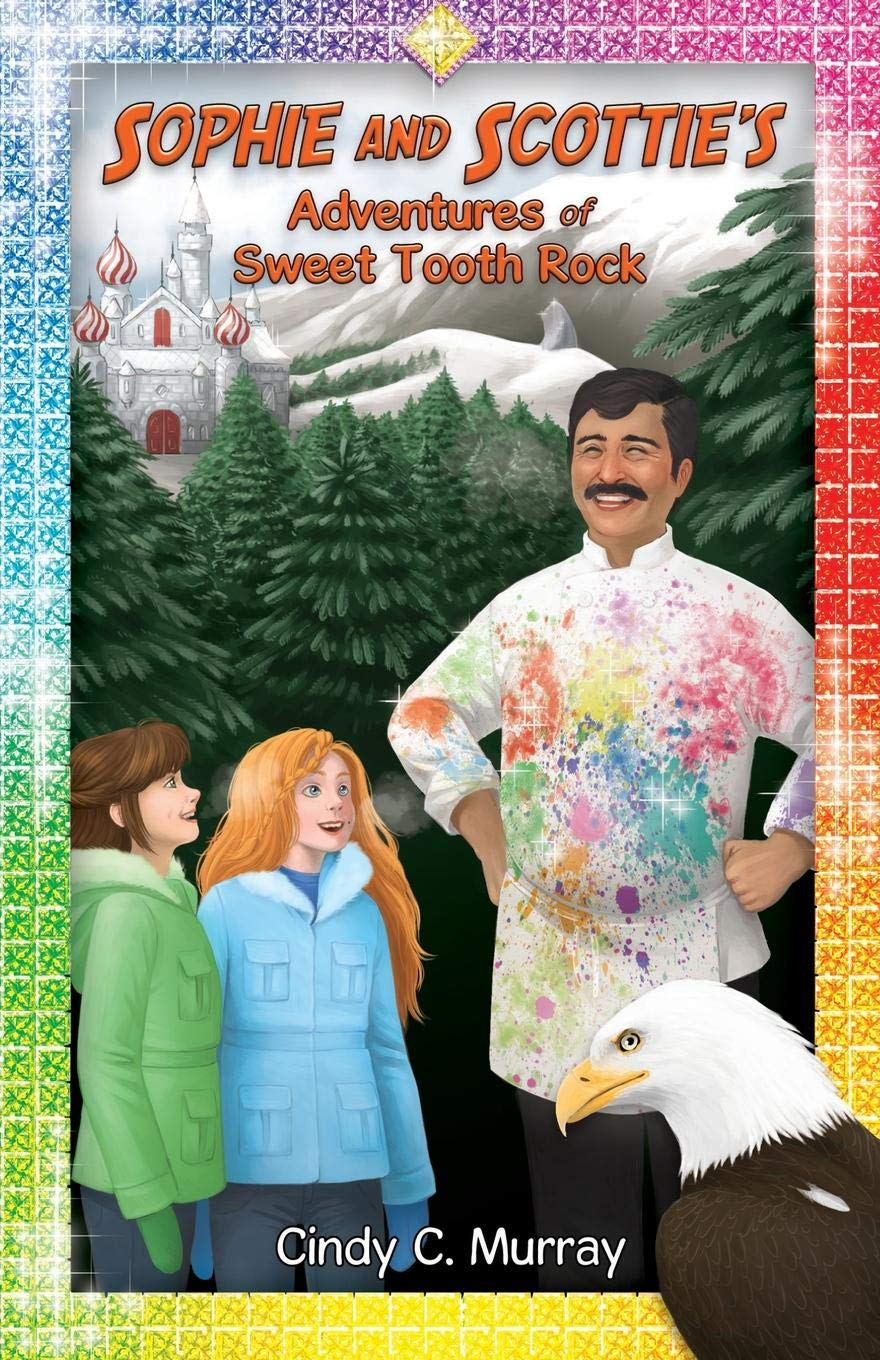 Sophie and Scottie's Adventures of Sweet Tooth Rock (Adventures of Sophie and Scottie) ebook