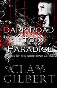 Dark Road to Paradise: Tales of the Night-Kind, Book 1