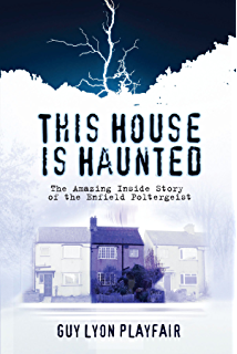 Poltergeist a classic study in destructive hauntings ebook colin this house is haunted the true story of the enfield poltergeist fandeluxe Document