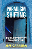Paradigm Shifting: Guiding Evolution from the Inside