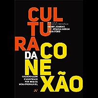 Cultura da Conexão: Criando valor e significado por meio da mídia propagável
