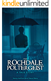 The Rochdale Poltergeist: A True Story