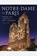 Notre-Dame de Paris: History, Art, and Revival from 1163 to Tomorrow Hardcover