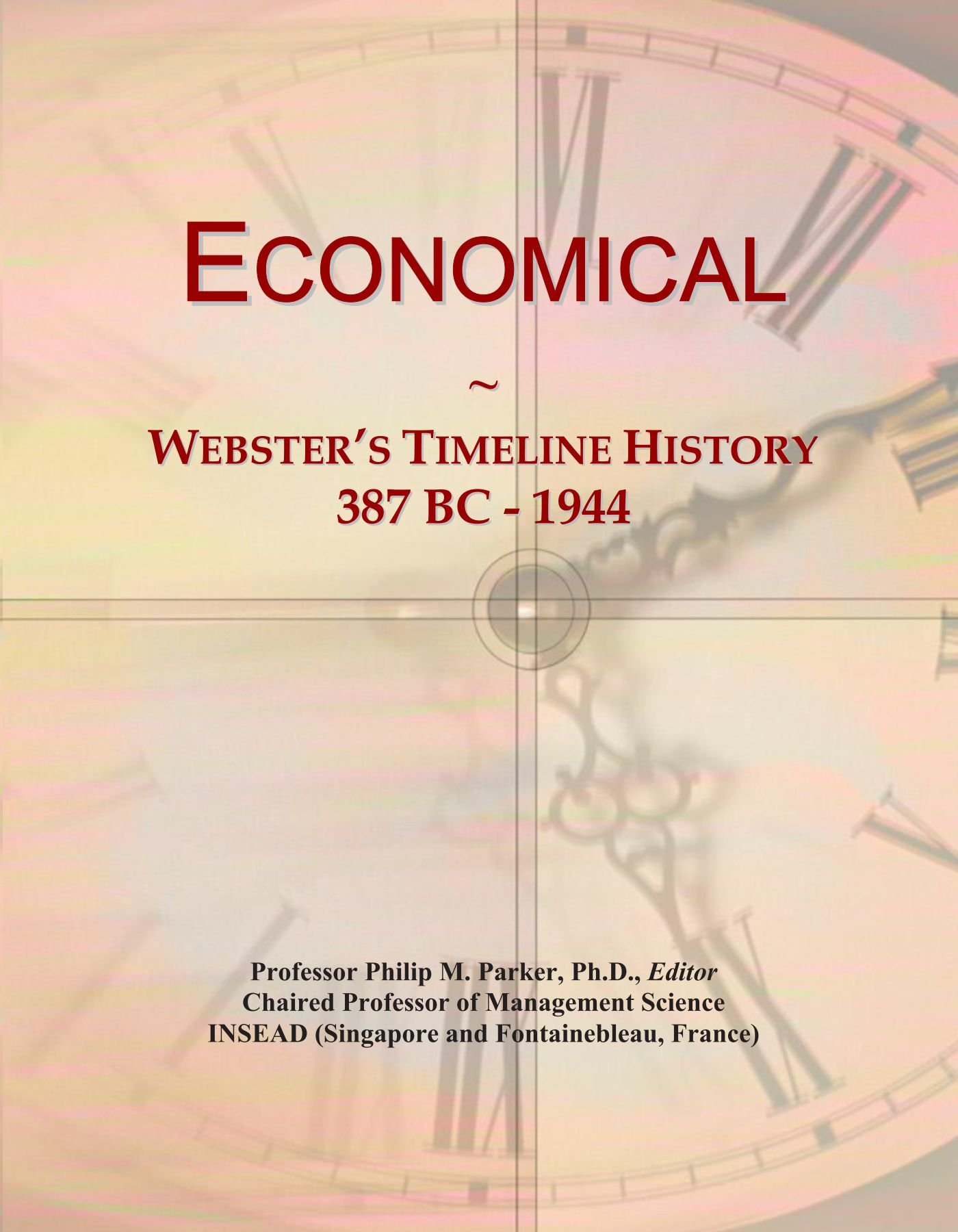 Download Economical: Webster's Timeline History, 387 BC - 1944 ebook