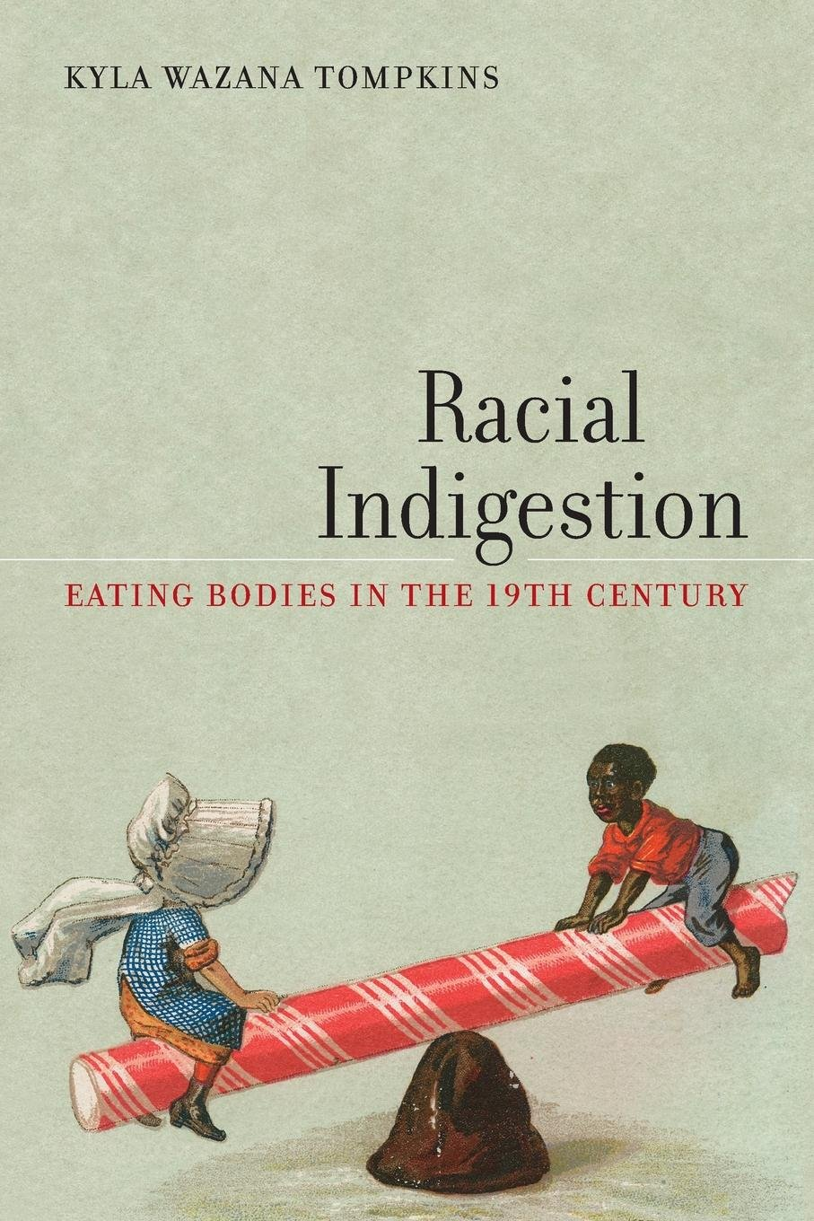 Racial Indigestion: Eating Bodies in the 19th Century (America and the Long 19th Century) pdf epub