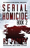 Serial Homicide (Book 2) (Notorious Serial Killers) (Volume 2)