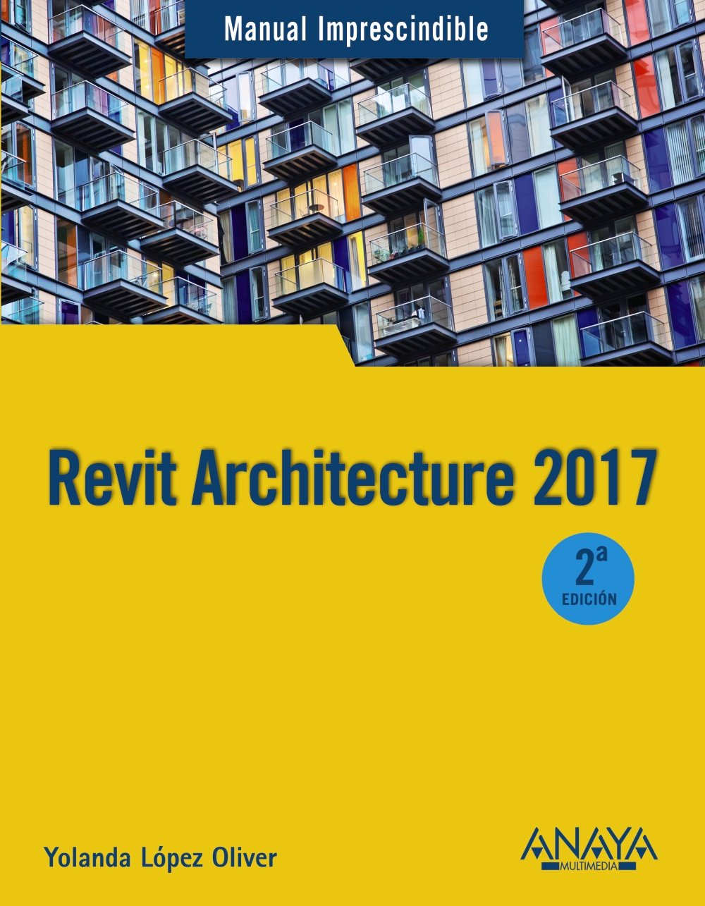 Revit Architecture 2017 (Manuales Imprescindibles) Tapa blanda – 22 sep 2016 Yolanda López Oliver ANAYA MULTIMEDIA 8441538271 Computer-aided design (CAD)
