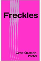 Freckles Kindle Edition