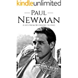 Paul Newman: A Life from Beginning to End (Biographies of Actors)