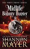Midlife Bounty Hunter (The Forty Proof Series)