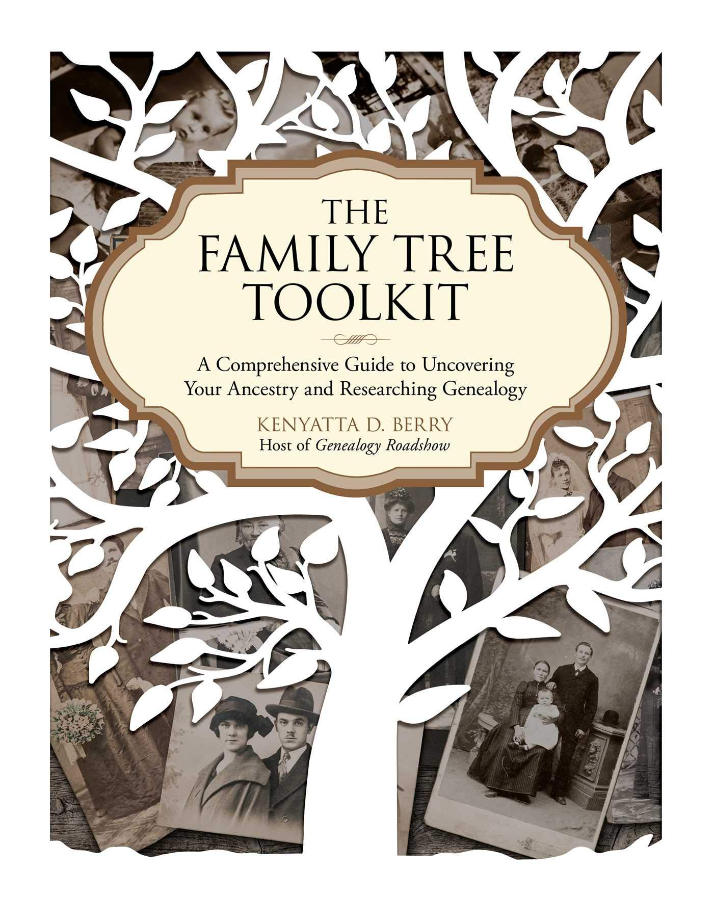 The Family Tree Toolkit: A Comprehensive Guide to Uncovering Your Ancestry  and Researching Genealogy Paperback – November 6, 2018