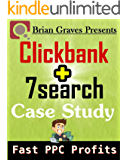 Clickbank. Clickbank Plus 7Search Case Study Fast PPC Profits: (clickbank, make money with clickbank, how to make money using clickbank)