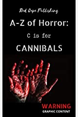 C is for Cannibals (A to Z of Horror Book 3) Kindle Edition