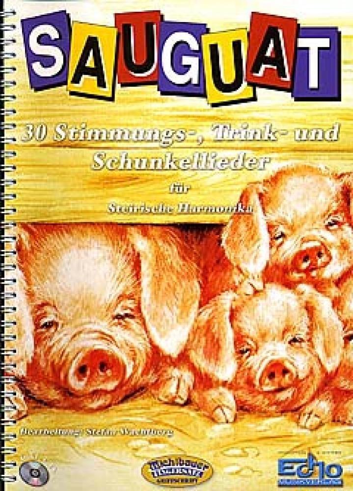 Sauguat - 30 Stimmungslieder Trinklieder. Handharmonika Musiknoten Wachtberg Stefan Michlbauer GmbH B00020DBLS STIMMUNGSMUSIK