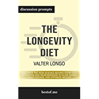 """Summary: """"The Longevity Diet: Discover the New Science Behind Stem Cell Activation and Regeneration to Slow Aging, Fight Disease, and Optimize Weight"""" ... Longo   Discussion Prompts (English Edition)"""