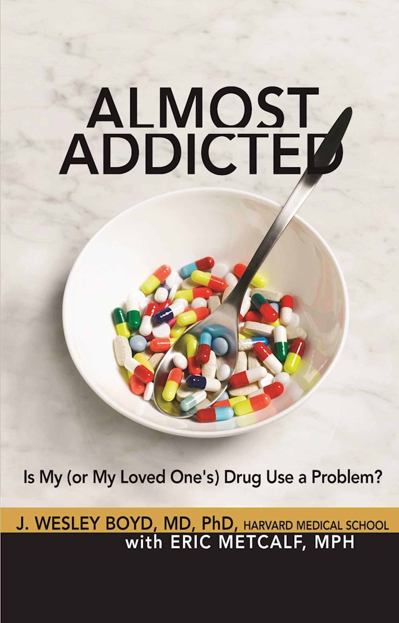 Almost Addicted: Is My (or My Loved One's) Drug Use a Problem? (The Almost Effect) ebook