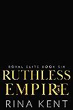 Ruthless Empire (Royal Elite Book 6) (English Edition)