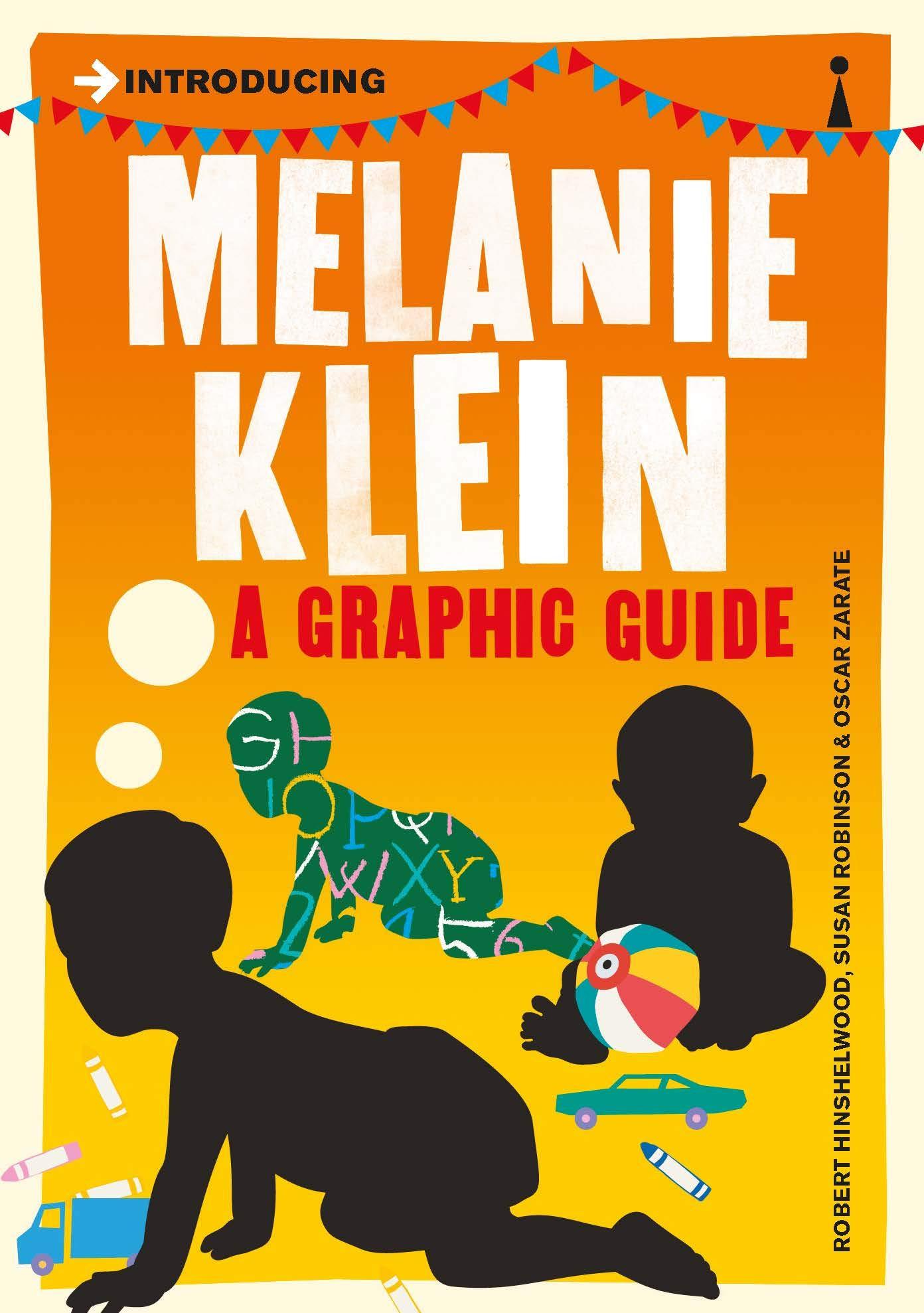 Introducing Melanie Klein  A Graphic Guide