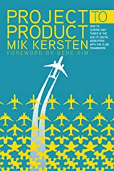 Project to Product: How to Survive and Thrive in the Age of Digital Disruption with the Flow Framework Paperback