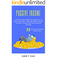 Passive Income: A Step-by-Step Guide From Beginners to Expert and How to Make $5,000 per Month in Passive Income & Gain Financial Freedom (31 Proven Passive ... Income Ideas Series) (English Edition)