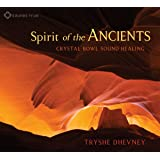 Spirit of the Ancients: Crystal Bowl Sound Healing