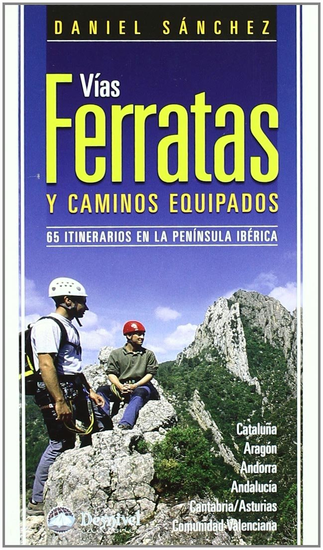 Vias ferratas y caminos equipados 3ª ed. Guias De Escalada ...
