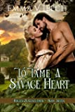 To Tame a Savage Heart: Rogues and Gentlemen: Volume 7